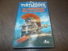HARRY TURTLEDOVE:IMPERATORE PER LEGIONE.NARRATIVA NORD 105.2004 HARDCOVER OK!