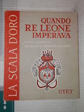 QUANDO IL RE LEONE IMPERAVA Favole classiche UTET Scala d Oro Serie I N 1libro