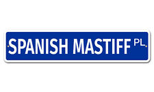 "7488 Ss Spanish Mastiff 4"" x 18"" Novelty Street Sign Aluminum"