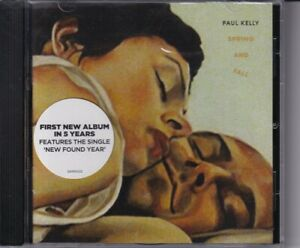 PAUL KELLY - Spring And Fall / New & Sealed CD/ NEW FOUND YEAR SOMETIMES MY BABY