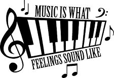 Music Is What Feelings Sound Like - Pick Your Color Vinyl Car Window Cutout