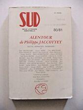 REVUE SUD / N°80-81 : ALENTOUR DE PHILIPPE JACCOTTET / 1989