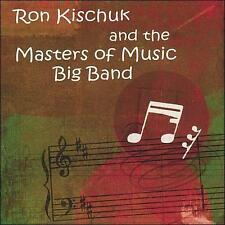 Masters of Music Big Band : Ron Kischuk & the Masters of Music Big B CD