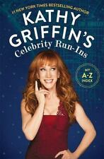 Kathy Griffin's Celebrity Run-Ins : My A-Z Index by Kathy Griffin (2016, Hardco…