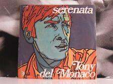 "TONY DEL MONACO - SERENATA / PER TE, PER TE, PER TE 45 GIRI 7"""