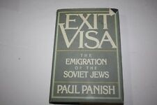 Exit Visa: The Emigration of the Soviet Jews by Panish