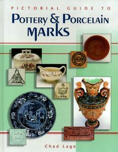 Hardcover Pictorial Guide to Pottery & Porcelain Marks Chad Lage Book NEW