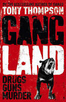 Gang Land: From Footsoldiers to Kingpins, the Search for Mr. Big, Tony Thompson