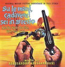 Alessandro Alessandroni: Su Le Mani, Cadavere! Sei In Arresto (New/Sealed CD)