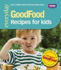 Good Food Guides, Good Food: Recipes for Kids: Triple-tested Recipes: 101 Recipe