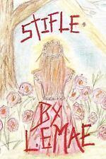 Stifle by L. E. Mae (2011, Paperback)