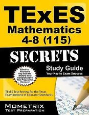 TExES Mathematics 4-8 (115) Secrets Study Guide : TExES Test Review for the...