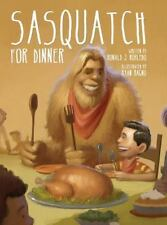 Sasquatch for Dinner by Ronald J. Robledo (2013, Hardcover)
