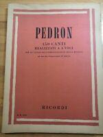 Pedron 150 Canti Realizzati a 4 Voci edizioni Milano Ricordi 1955