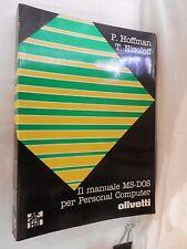 IL MANUALE MS DOS PER PERSONAL COMPUTER Hoffman Nicoloff McGraw Hill Olivetti