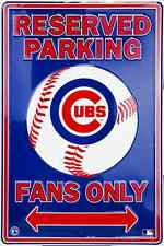 """CHICAGO CUBS 12"""" X 18"""" EMBOSSED METAL RESERVED PARKING FANS ONLY FAN MAN CAVE"""