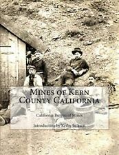 Mines of Kern County California: By Mines, California Bureau Jackson, Kerby
