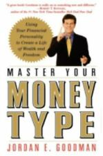 Master Your Money Type : Using Your Financial Personality to Create a Life of...