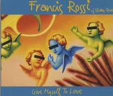 Francis Rossi Give myself to love [Maxi-CD]