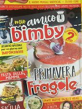 Il Mio Amico Bimby 2019 2 Maggio.La primavera di fragole