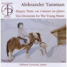 ALEKSANDER TANSMAN: HAPPY TIME, ON S'AMUSE AU PIANO; TENO DIVERSIONS FOR THE YOU