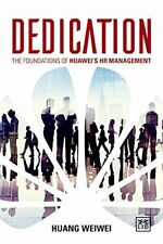 Dedication: The Foundations of Huawei's Hr Management By Huang Weiwei