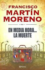 En Media Hora... la Muerte by Francisco Martin Moreno (2014, Paperback)