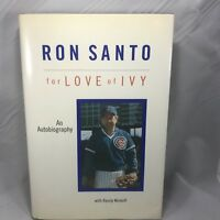 """Chicago Cubs Legend- Ron Santo Autobiography """"For Love of Ivy""""  Signed"""