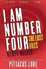 I Am Number Four: The Lost Files: Rebel Allies (Lorien Legacies: The Lost...
