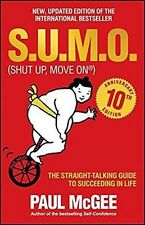 S.U.M.O. Shut Up Move On The Straight Talking Guide to Succeeding Paperback Book