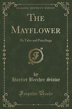 The Mayflower: Or Tales and Pencilings (Classic Reprint) (Paperback or Softback)