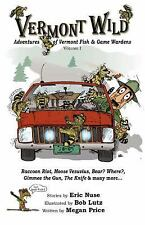 Vermont Wild: Adventures of Fish & Game Wardens, Volume 1 ~ Megan Price EXC pbk