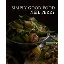 Simply Good Food, Neil Perry, Good, Hardcover