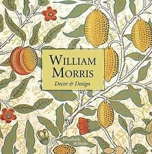 William Morris Decor and Design (Mini Edition) by Elizabeth Wilhide (Hardback, 2016)