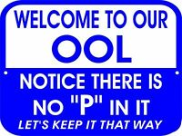 "Metal 9"" x 12"" SIGN Swimming ,Welcome To Our POOL Funny Warning Signs"