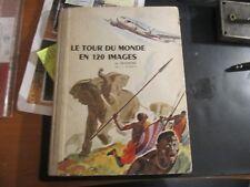 le tour du monde en 120 images chocolat MENIER par jacqueline livre de 1956