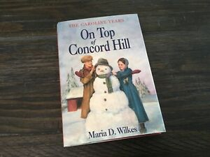 Hardcover On Top of Concord Hill by Maria D. Wilkes The Caroline Years