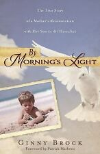 By Morning's Light: The True Story of a Mother's Reconnection with her Son in th