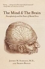The Mind and the Brain: Neuroplasticity and the Power of Mental Force-ExLibrary