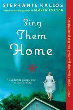 Sing Them Home: A Novel - Acceptable - Kallos, Stephanie - Paperback