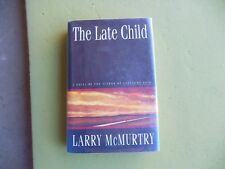 The Late Child : A Novel by Larry McMurtry (1995, Hardcover w D/J) 1st Edition