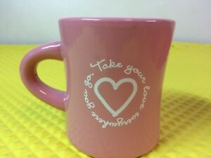 "Home Life Is Good Pink Heart Mug ""Take Your Love Everywhere You Go"""