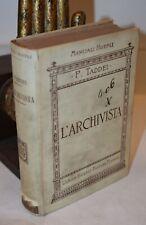 Manuali Hoepli Taddei L'ARCHIVISTA Teorico-Pratico 1906 Milano Storia Diritto