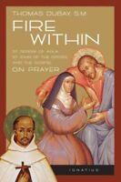 Fire Within : St. Teresa of Avila, St. John of the Cross, and the Gospel-On P...