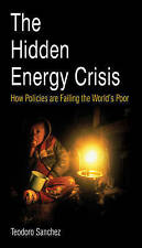 The Hidden Energy Crisis: How Policies are Failing the World's Poor, Sanchez, Te