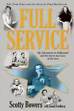 Full Service: My Adventures in Hollywood and the Secret Sex Live of the Stars...