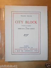 CITY BLOCK / WALDO FRANK EDITION ORIGINALE NRF 1925 / Tirage de Tête EO Numéroté