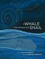 A Whale Who Dreamt of a Snail : A Bedtime Picture Book about Our Dreams, and...