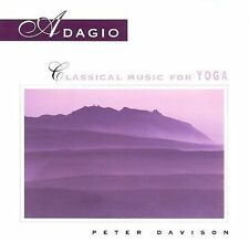 Adagio: Classical Music for Yoga by Ravel, Maurice, Davison, Peter, Debussy, Cl