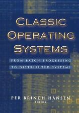 Classic Operating Systems : From Batch Processing to Distributed Systems...